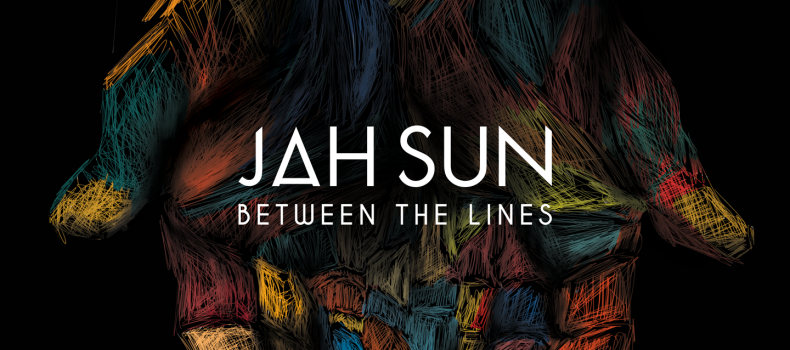 "Jah Sun – Between The Lines ""Out Now"" !"