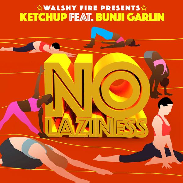 No Laziness – Ketchup (feat. Bunji Garlin)