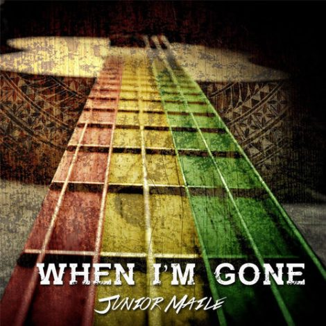 Junior Maile – When I'm Gone [Music Video]