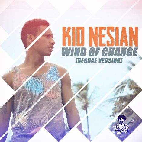 Kid Nesian – Wind of Change (Reggae Version)