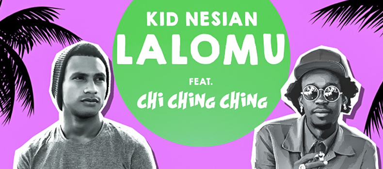 Kid Nesian and Chi Ching Ching delivers with Lalomu