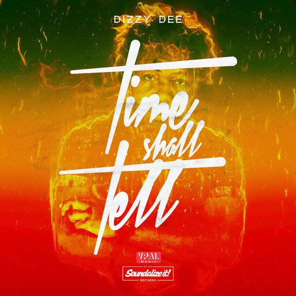 Dizzy Dee – Time Shall Tell