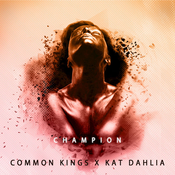 Common Kings – Champion (feat. Kat Dahlia)