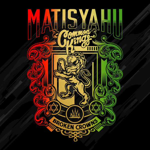 Matisyahu & Common Kings – Broken Crowns