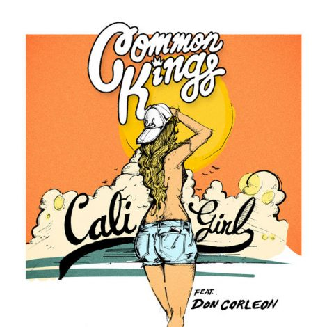 Common Kings – Cali Girl (feat. Don Corleon)
