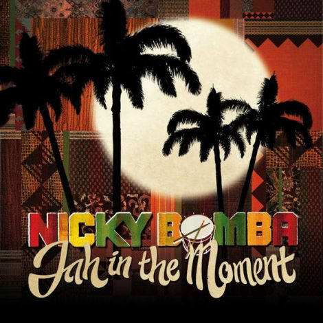 Nicky Bomba – Jah In the Moment