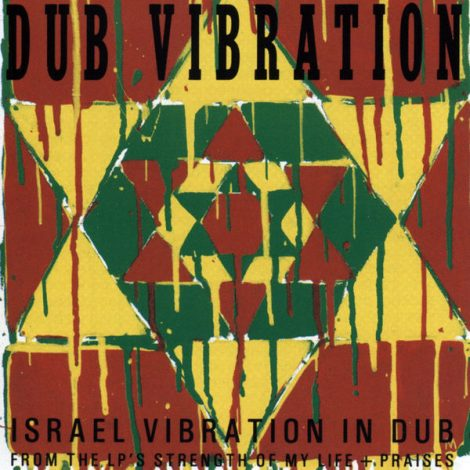 Israel Vibration – There Is Some Dub