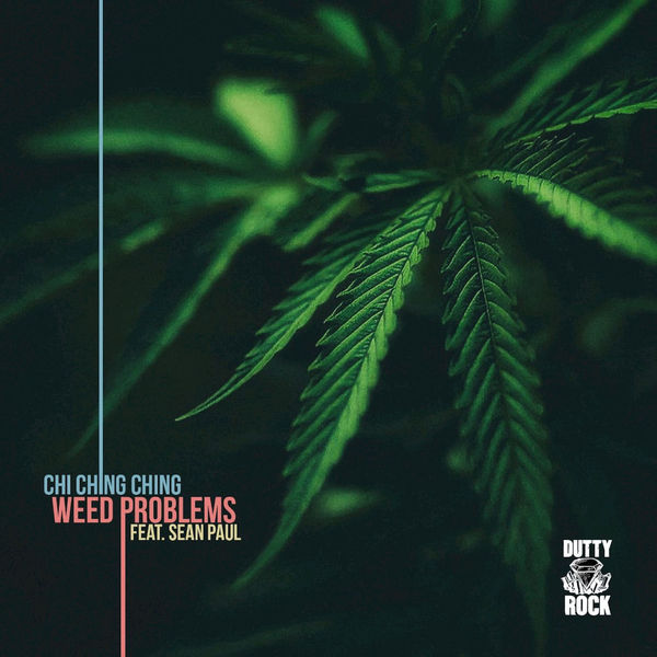 Chi Ching Ching – Weed Problems (feat. Sean Paul)
