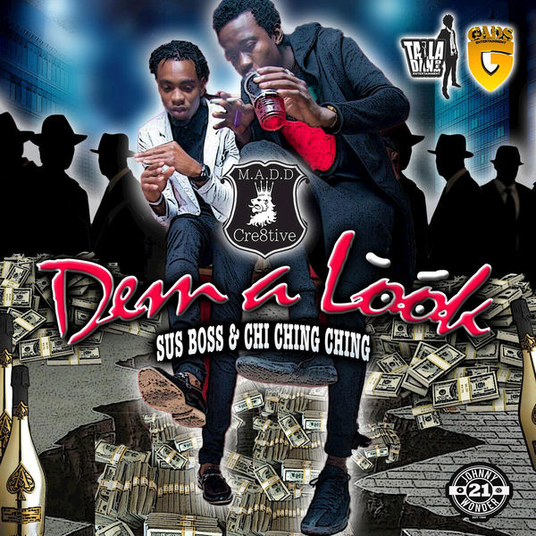Sus Boss & Chi Ching Ching – Dem a Look