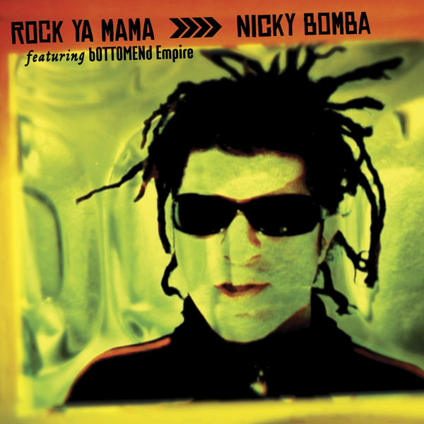 Nicky Bomba – Rock Ya Mama