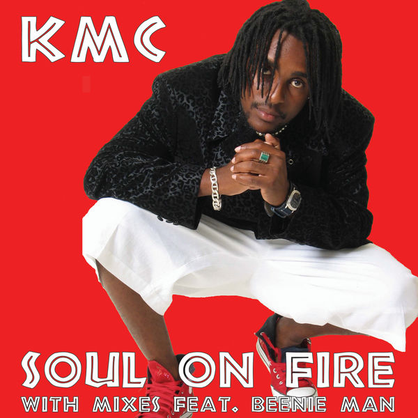KMC featuring Beenie Man – Soul On Fire (Original Radio Edit)