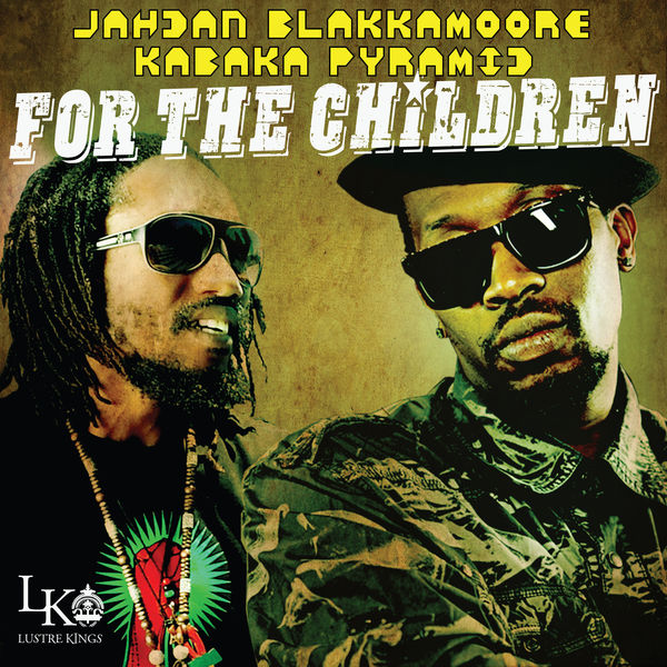 Jahdan Blakkmoore & Kabaka Pyramid – For the Children