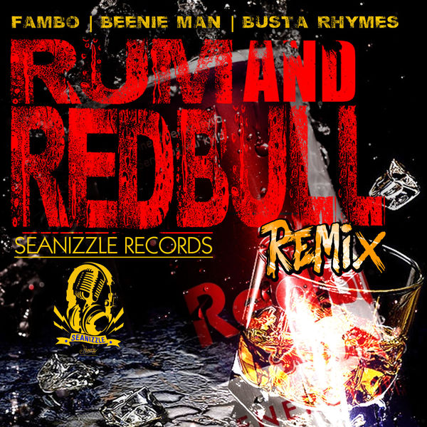 Fambo, Beenie Man & Busta Rhymes – I'm Drinking / Rum and Redbull (Remix)