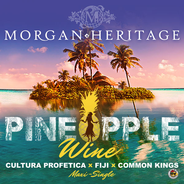 Morgan Heritage – Pineapple Wine (Island Remix) [feat. Fiji & Common Kings]