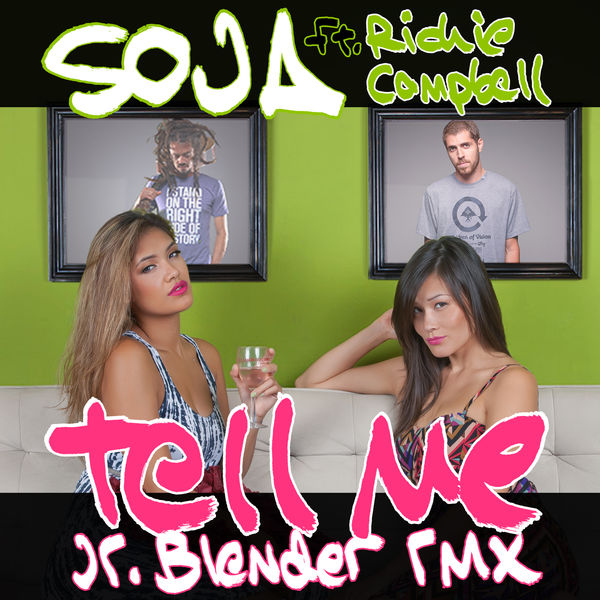SOJA – Tell Me (Jr Blender RMX) [feat. Richie Campbell]
