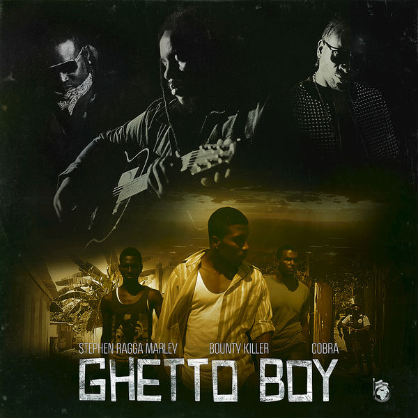 "Stephen ""Ragga"" Marley – Ghetto Boy (feat. Bounty Killer & Cobra)"