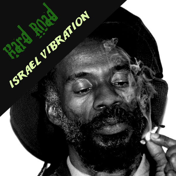 Israel Vibration – Hard Road