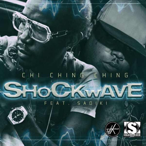 Chi Ching Ching – ShockWave (feat. Sadiki)