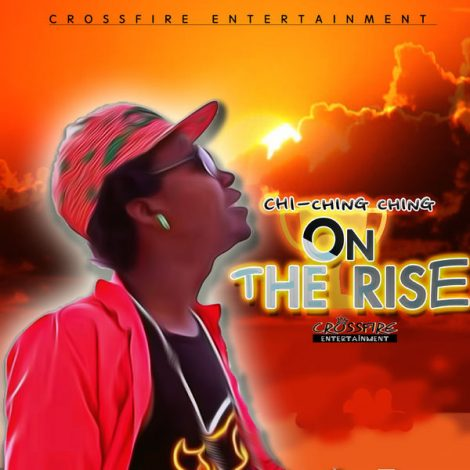 Chi Ching Ching – On the Rise