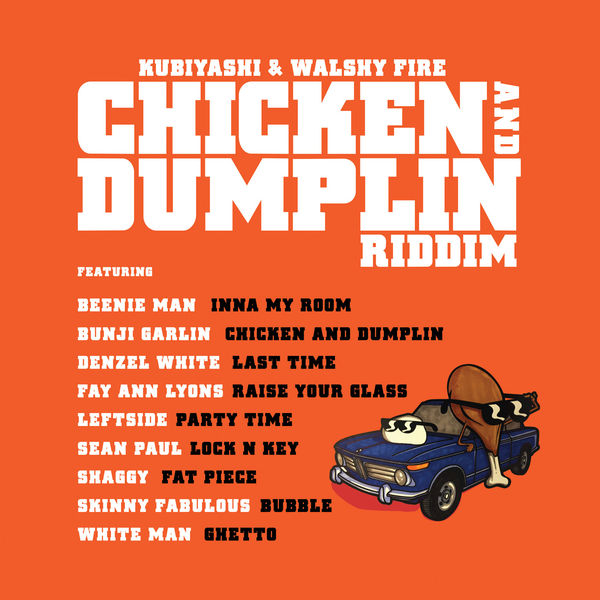 Bunji Garlin, Kubiyashi & Walshy Fire – Chicken and Dumplin