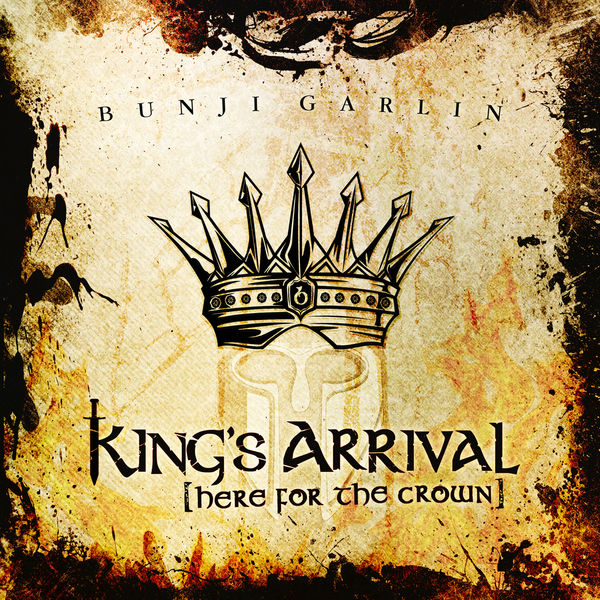 Bunji Garlin – King's Arrival (Here for the Crown)