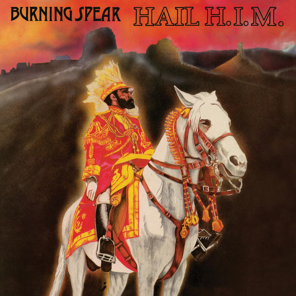 Burning Spear – Hail H.I.M (2002 Remastered Version)