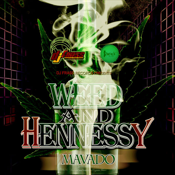 Mavado – Weed and Hennessy