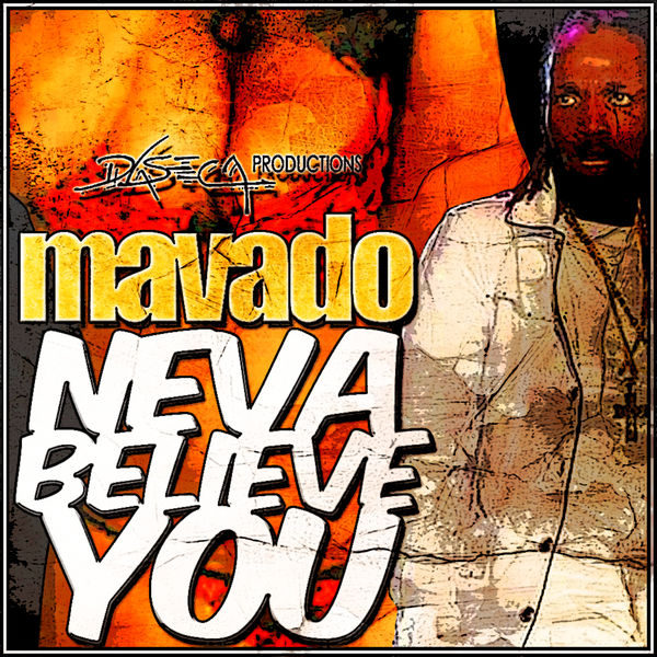 Mavado – Neva Believe You