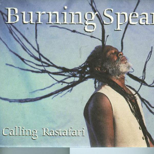 Burning Spear – Calling Rastafari