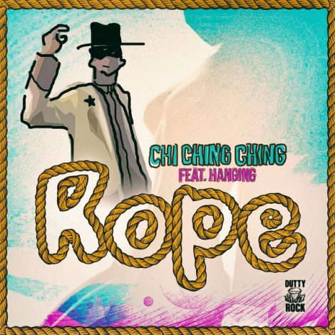 Chi Ching Ching – Rope (feat. Hanging)