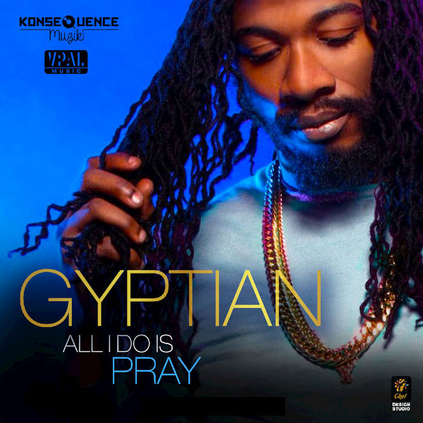 Gyptian – All I Do Is Pray