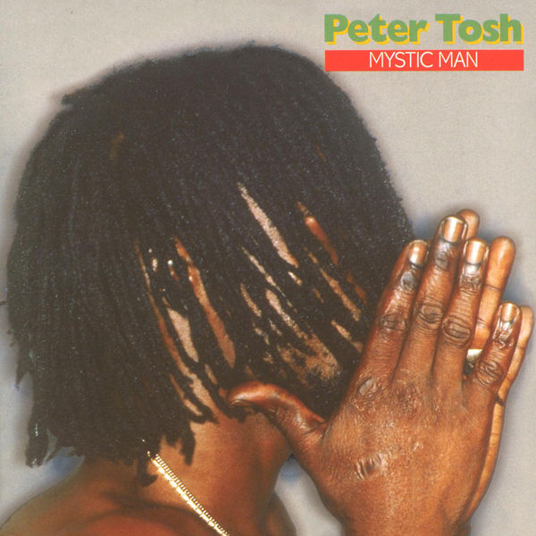 Peter Tosh – Mystic Man (2002 Remastered Version)