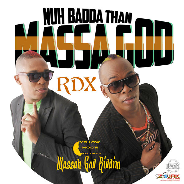 RDX – Nuh Badda Than Massa God