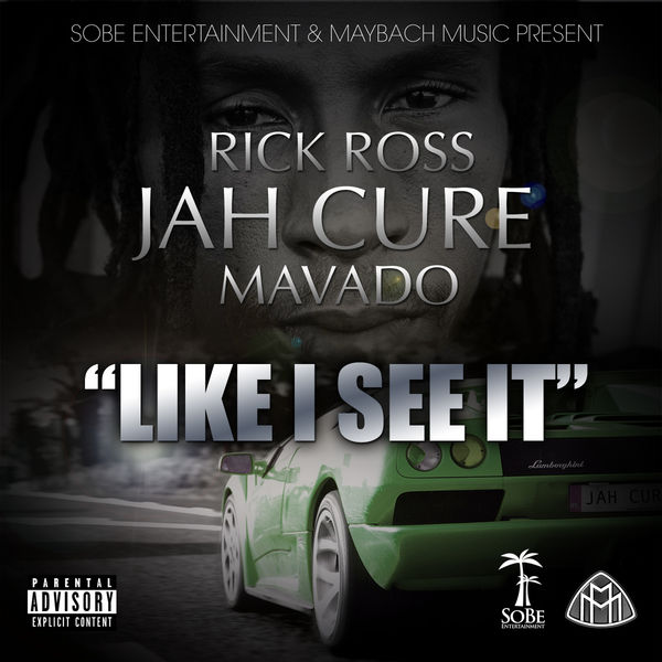 Jah Cure, Rick Ross & Mavado – Like I See It