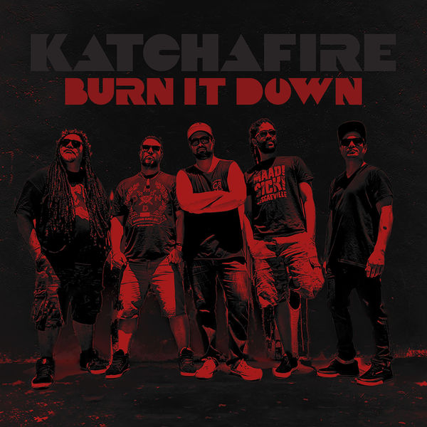 Katchafire – Burn It Down