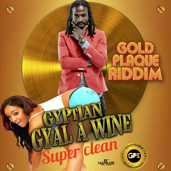 Gyptian – Gyal a Wine (Super Clean)