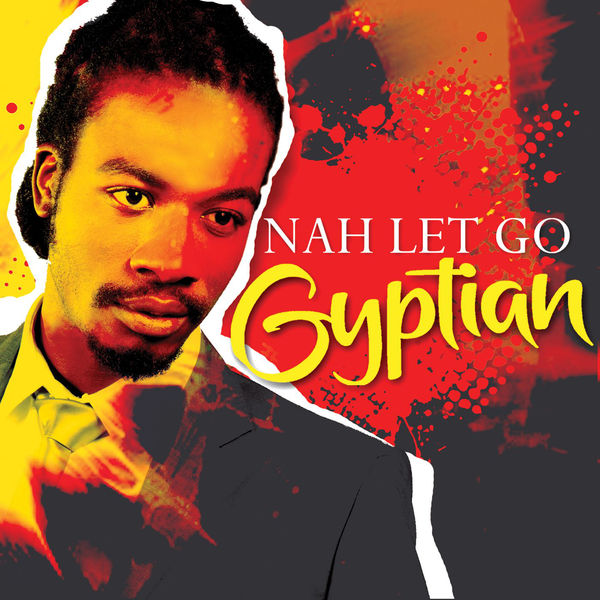 Gyptian – Nah Let Go (Greenmoney Nuff Gal Remix)