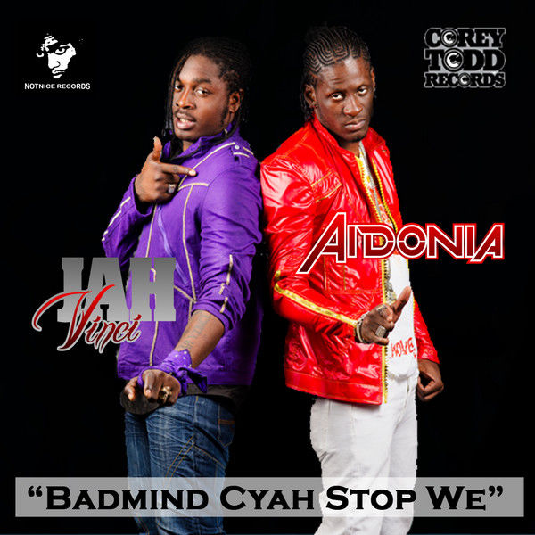 Aidonia – Badmind Cyah Stop We
