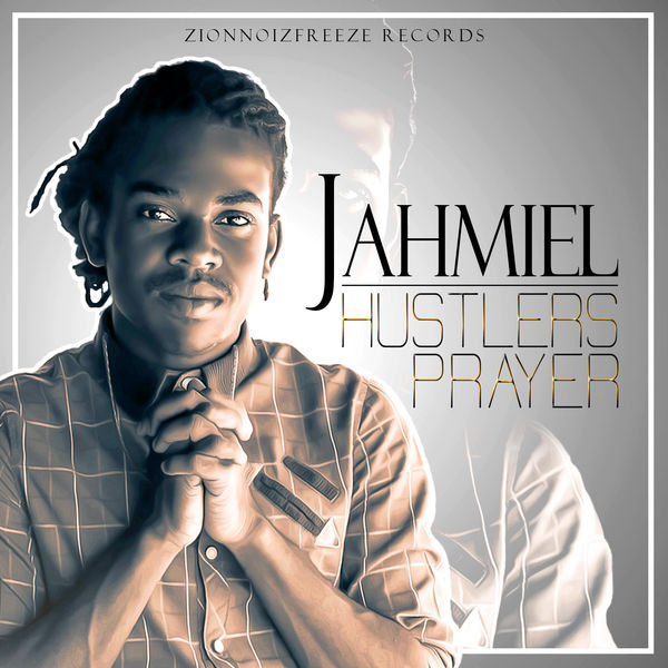 Jahmiel – Hustlers Prayer