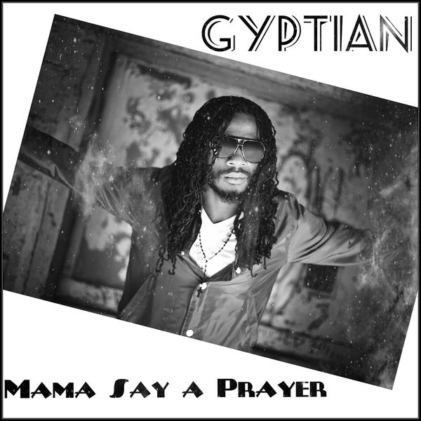 Gyptian – Mama Say a Prayer