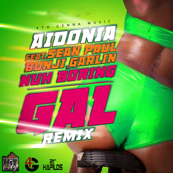 Aidonia – Nuh Boring Gal (feat. Sean Paul & Bunji Garlin) [Remix]