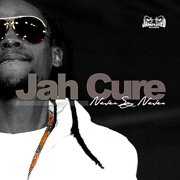 Jah Cure – Never Say Never