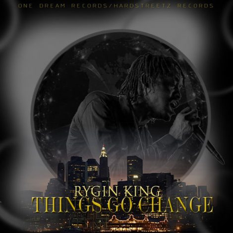 Rygin King – Things Go Change