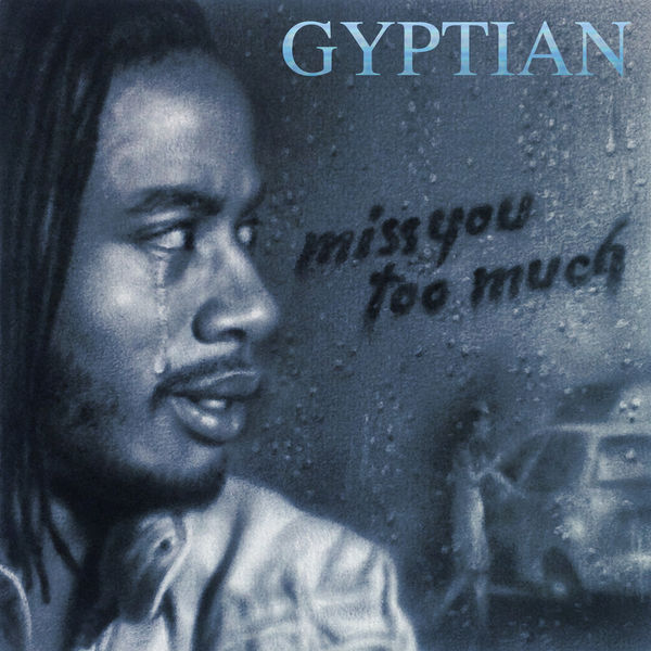 Gyptian – Miss You Too Much