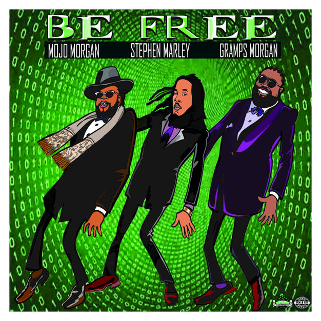 Be Free – Mojo Morgan feat. Stephen Marley & Gramps Morgan