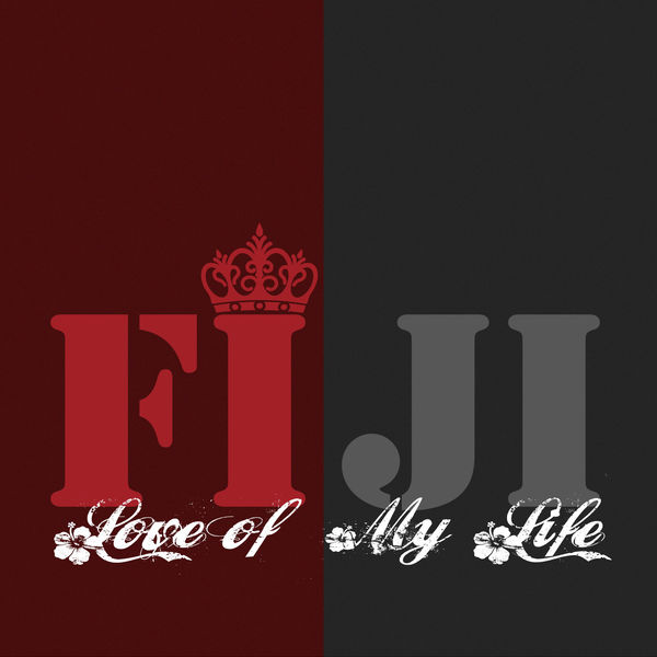 Fiji – Love of My Life