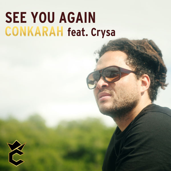 Conkarah – See You Again (feat. Crysa)