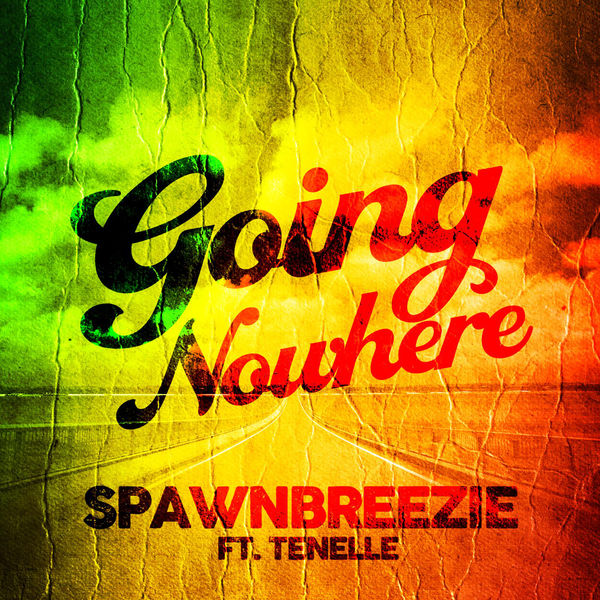 Spawnbreezie – Going Nowhere (feat. Tenelle)