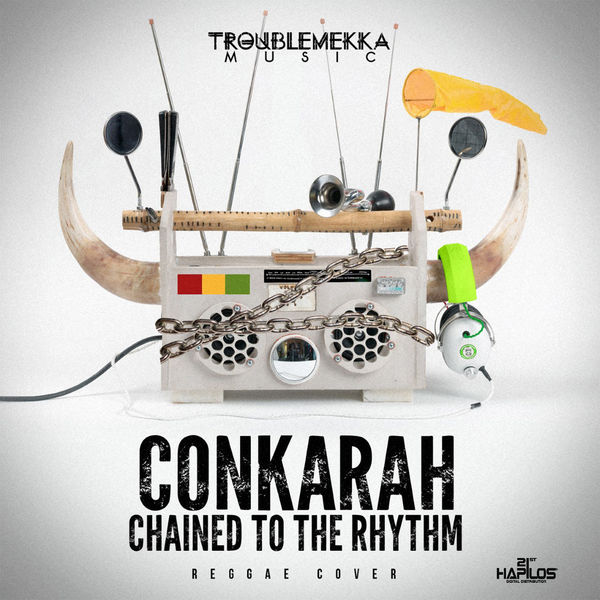 Conkarah – Chained to the Rhythm
