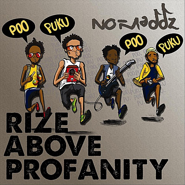 No-Maddz – Rize Above Profanity (Poo Puku Poo Puku Poo) [Radio Version]